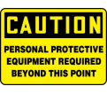 "Caution PPE Required Beyond This Point - 10"" x 14"" - Plastic / MPPA656VP"