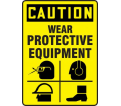 "Caution Wear Protective Equipment Sign - 14"" x 10"" - Plastic / MPPE755VP"