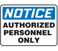 "Notice Authorized Personnel Only Sign - 7"" x 10"" - Plastic / MADC800VP"